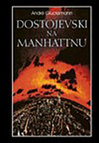 Glucksmann_Dostojevski_na_M