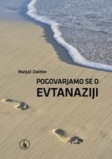 Pogovarjamo se o evtanaziji s prof. dr. Matjažem Zwittrom